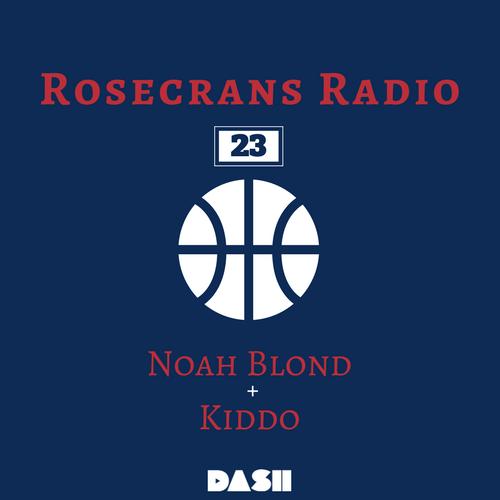 Rosecrans Radio 023 Featuring Noah Blond & Kiddo