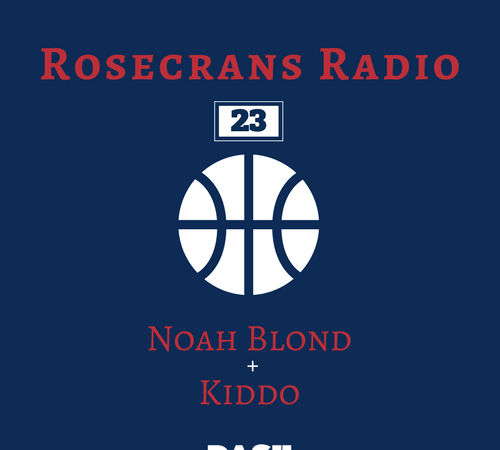 Rosecrans Radio 023 Featuring Noah Blond & Kiddo