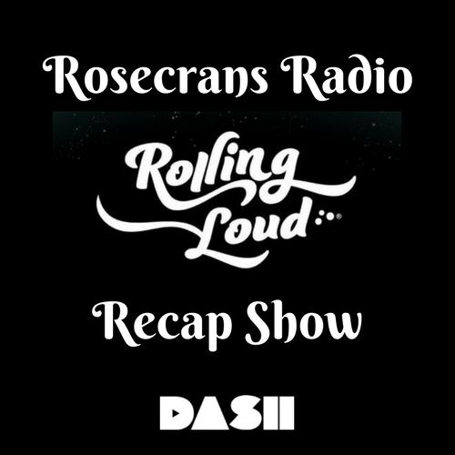 Rosercrans Radio Rolling Loud Recap Show