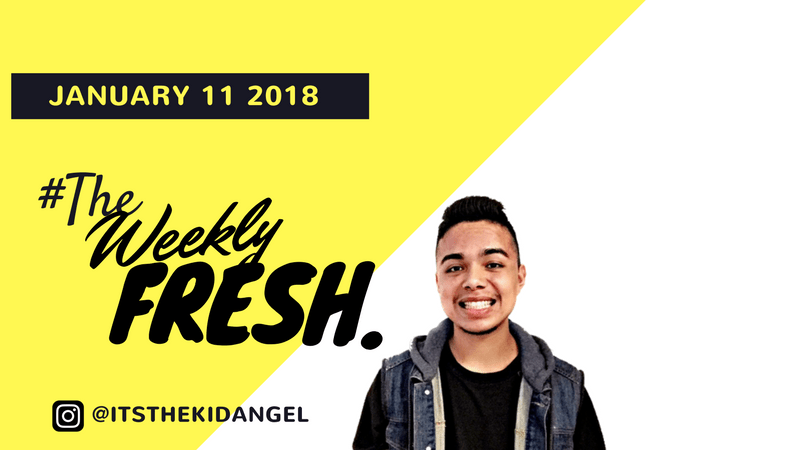 #TheWeeklyFresh with The Kid Angel