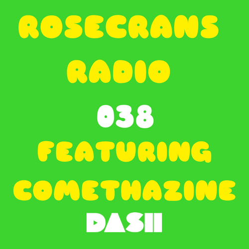 Rosecrans Radio 038 Featuring Comethazine