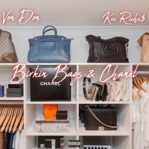 "Von Don & Kee Riche$ – ""Birkin Bags & Chanel"""