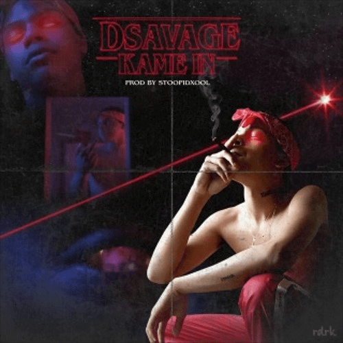 "D Savage – ""Kame In"" Prod. by StoopidXool"