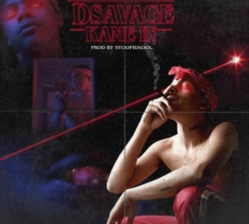 """D Savage – """"Kame In"""" Prod. by StoopidXool"""