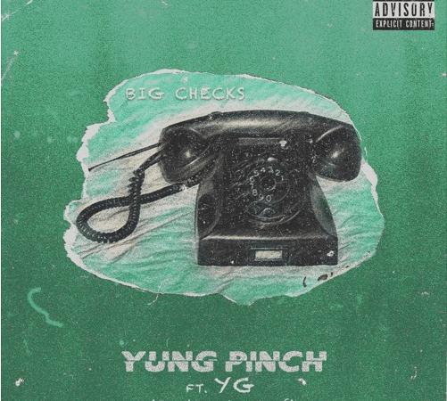 """Yung Pinch – """"Big Checks"""" Ft. YG Prod. Richie Souf"""
