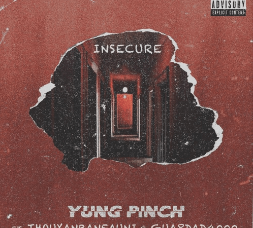 "Yung Pinch – ""Insecure"" Feat. Thouxanban Fauni & Guapdad4000 Prod. by Matics & BLSSD"