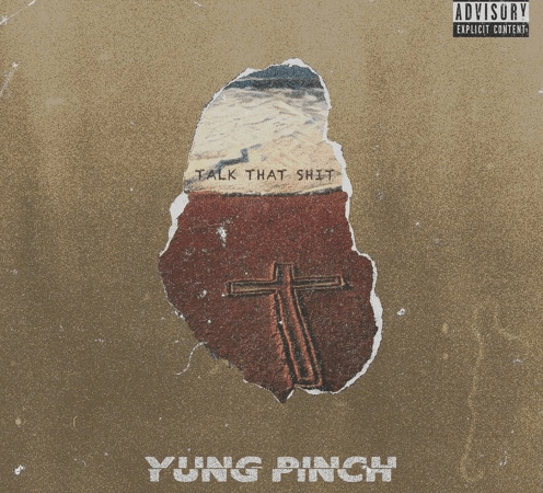 "Yung Pinch – ""Talk That Shit"" Prod. by CardoGotWings"