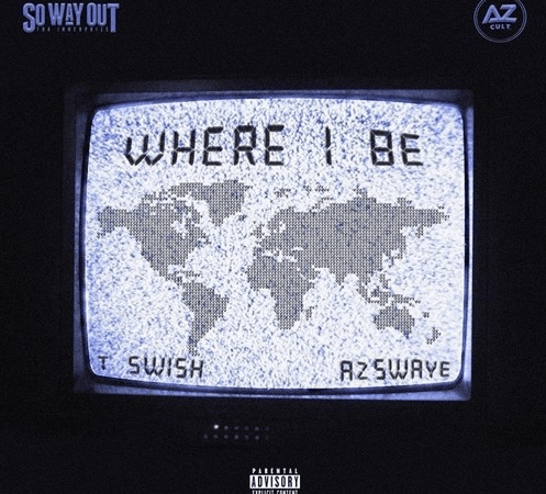 "TSwish – ""Where I Be"" Feat. AzSwaye Prod. by JoogFTR"