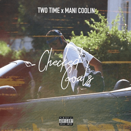 "Mani Coolin x Two Time ""Checked Goals"" Prod. by RMUR"