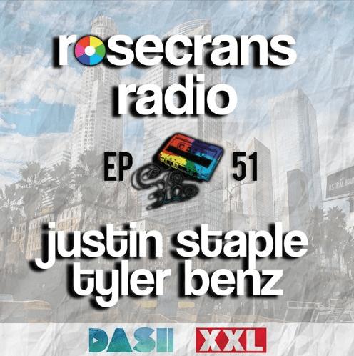 Rosecrans Radio 051 With Cypress Moreno Featuring Justin Staple & Tyler Benz