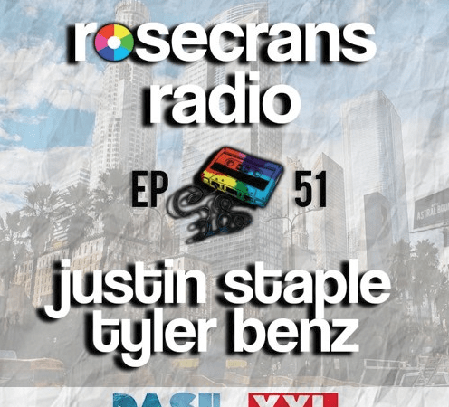 Rosecrans Radio 051 With Cypress Moreno Featuring Justin Staple & Tyler Benz