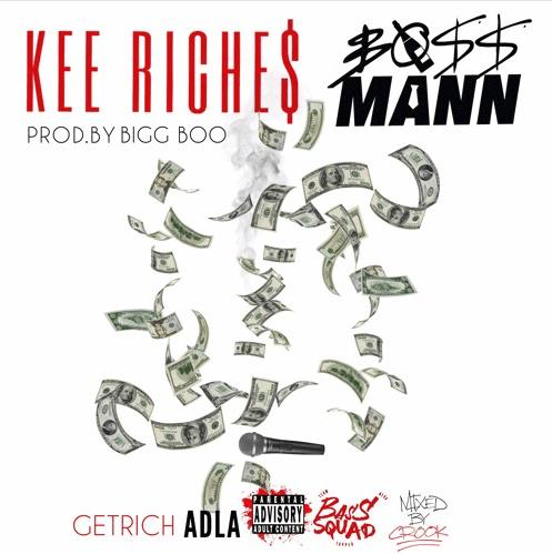 "Kee Riche$ –  ""BossMannRiches"" Ft. BossMann Prod. by Bigg Boo"