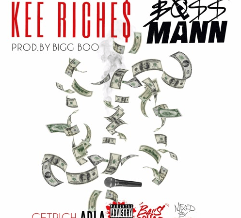 "Kee Riche$ –  ""BossMannRiches"" Ft. BossMann Prod. by Bigg Boo"