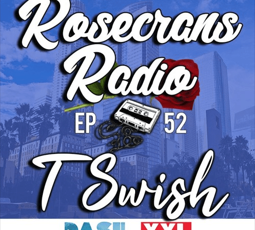 Rosecrans Radio 052 With Cypress Moreno & Irene Featuring T Swish