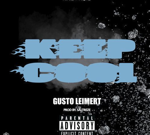 "Gusto Leimert – ""Keep Cool"" Prod. by Saltreze"