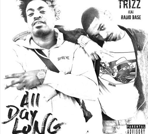 "Trizz – ""All Day Long"" Feat. Radio Base Prod. by Banana Beats"