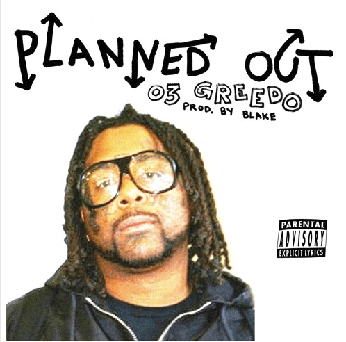 "03 Greedo – ""Planned Out"" Prod. by Blake"