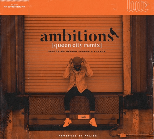 "Lute – ""Ambitions"" [Queen City Remix] Ft. Deniro Farrar & Cyanca Prod. by Praise"
