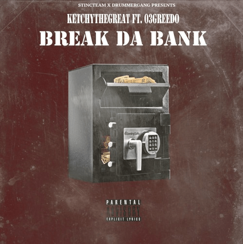 "Ketchy The Great –  ""Break Da Bank"" Feat. 03 Greedo Prod. by JoogFTR"