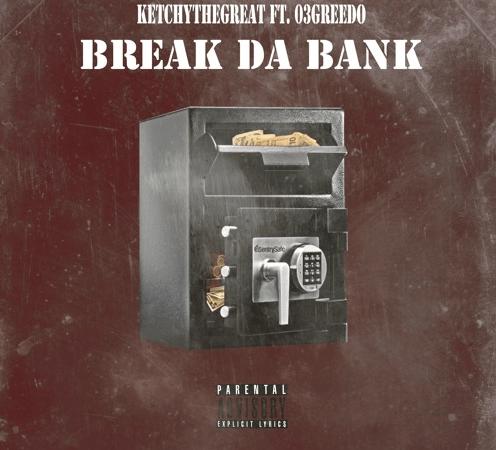 """Ketchy The Great –  """"Break Da Bank"""" Feat. 03 Greedo Prod. by JoogFTR"""