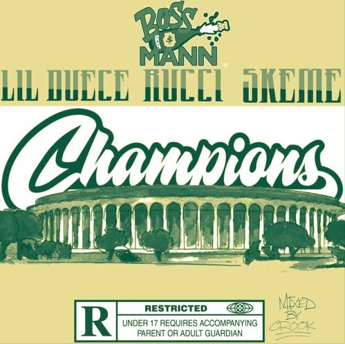 "Bossmann – ""Champions"" Feat. Lil Duece, Rucci, & Skeme"