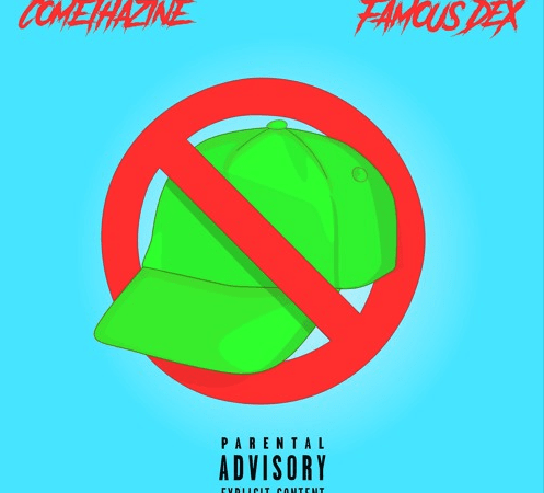 "Comethazine x Famous Dex – ""Boy Don't Cap!"""