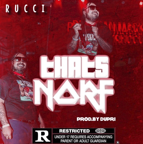 """Rucci – """"Thats Norf"""" Prod. by Dupri"""