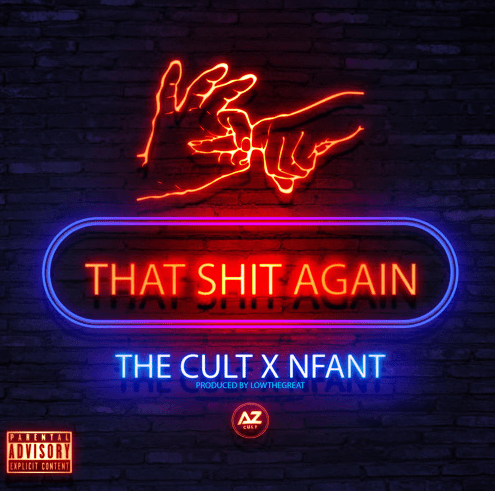 """That Shit Again"" Feat. AzCult & Nfant Prod. by LowTheGreat"