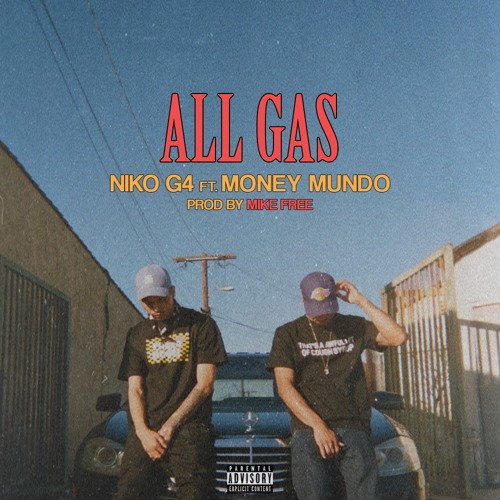 "Niko G4 – ""All Gas"" Feat. Money Mundo"