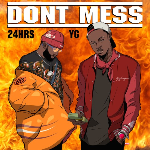 "24hrs – ""Don't Mess"" Feat. YG"