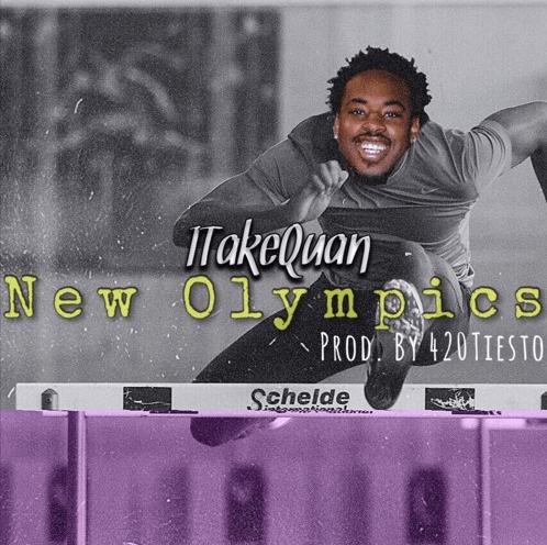 "1TakeQuan – ""New Olympics"" Prod. by 420Tiesto"