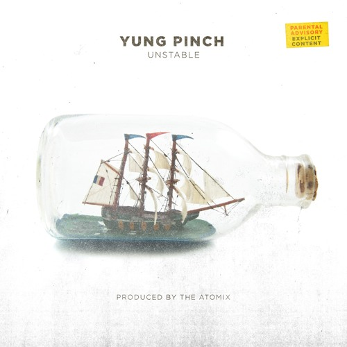 """Yung Pinch – """"Unstable"""" Prod. By The Real Chinoo & TayDaProducer"""