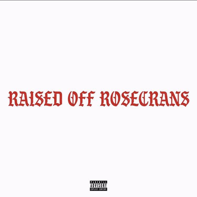 Raised Off Rosecrans Drops September 28th