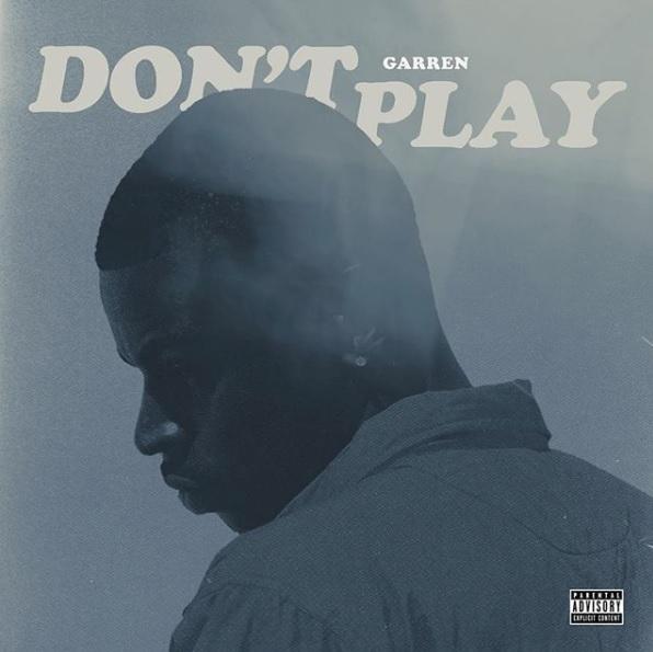 """Garren – """"Don't Play"""" Prod. by Louie Ji & Darius 1500"""