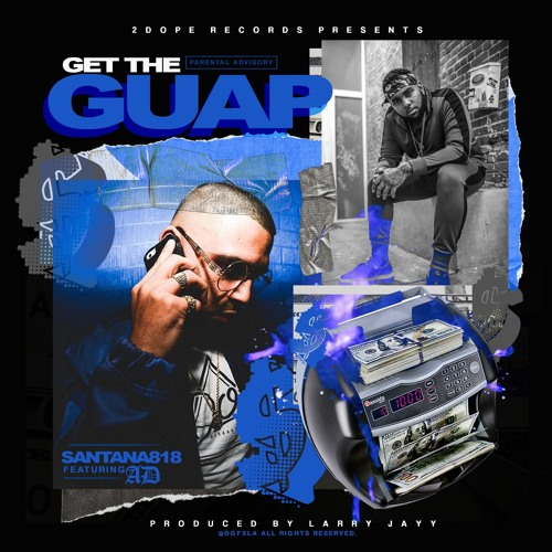 "Santana818 -""Get The Guap"" Feat. AD"
