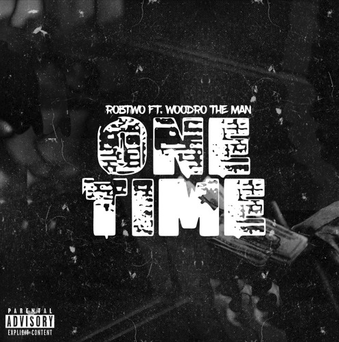 """RobTwo – """"One Time"""" Feat. Woodro the Man"""