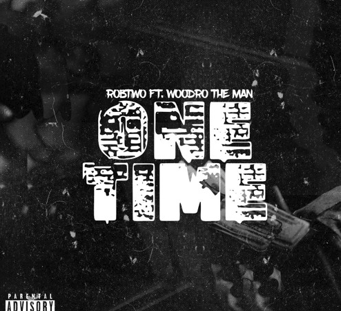 "RobTwo – ""One Time"" Feat. Woodro the Man"