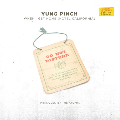 """Yung Pinch – """"When I Get Home"""" (Hotel California) Prod. by The Real Chinoo x TayDaProducer"""