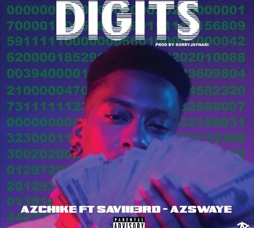 "AzChike – ""Digits"" Feat. Saviii 3rd & AzSwaye Prod. by SorryJayNari"