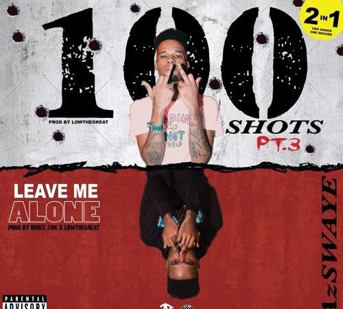 "AzSwaye – ""100 Shots Pt. 3 & Leave Me Alone"" (Prod. LowTheGREAT & Bruce24KK)"