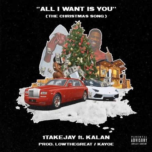 "1TakeJay – ""All I Want For Christmas"" Feat. Kalan.frfr Prod. by LowTheGREAT & Kayoe"