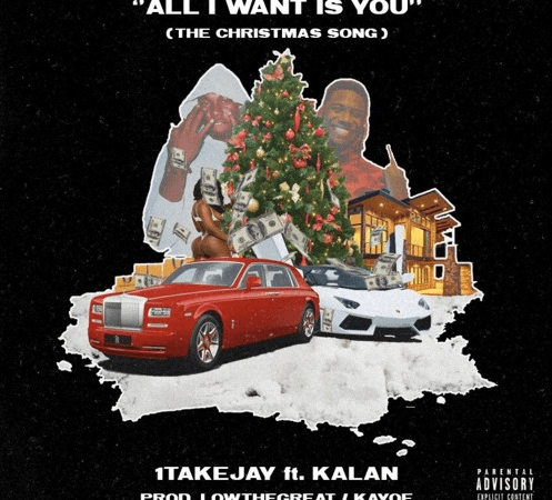 "1TakeJay – ""All I Want For Christmas"" Feat. Kalan.frfr Prod. by LowTheGREAT & Kayoe"
