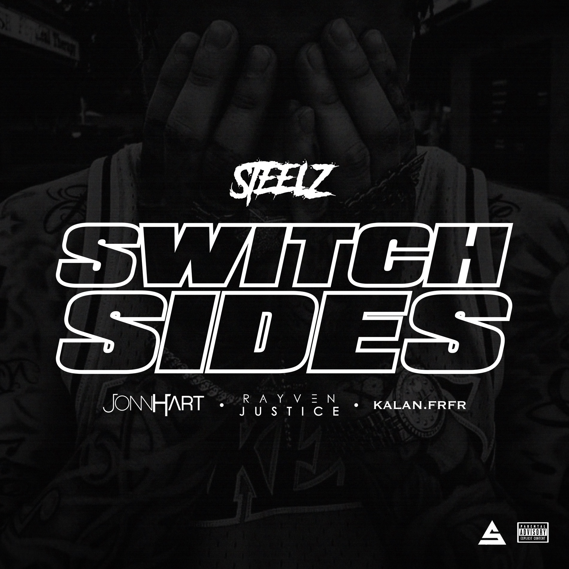 "Steelz- ""Switch Sides"" Featuring Jonn Hart, Rayven Justice & Kalan.frfr"