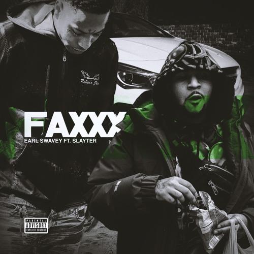 "Earl Swavey – ""Faxxx"" (Feat. Slayter)"