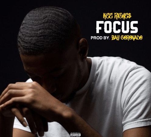 "Kee Riche$ – ""Focus"" (Freestyle) Prod. by Zay Coronado"