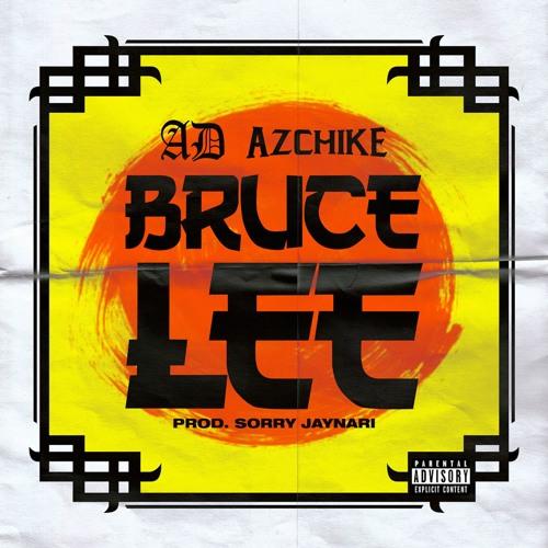 "AD and AzChike – ""Bruce Lee"" Prod. by Sorry Jaynari"