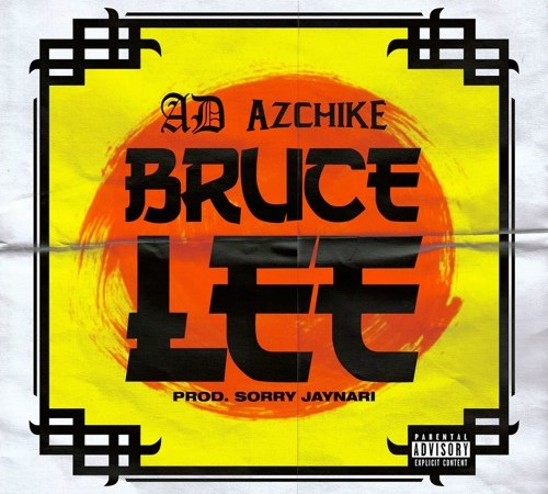 "AD and AzChike – ""Bruce Lee"" Prod. by Sorry Jaynari"