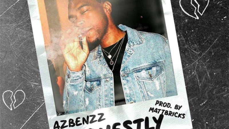 "AzBenzz – ""Honestly"" Prod. by Matt Bricks"