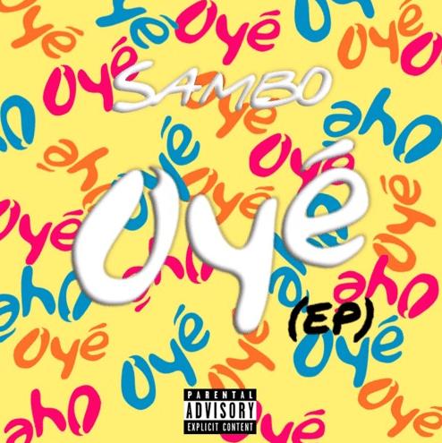 "Sambo Releases ""Oye"" EP"