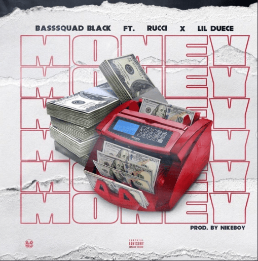 "BassSquad Blackk – ""Money"" Feat. Lil' Duece & Rucci"
